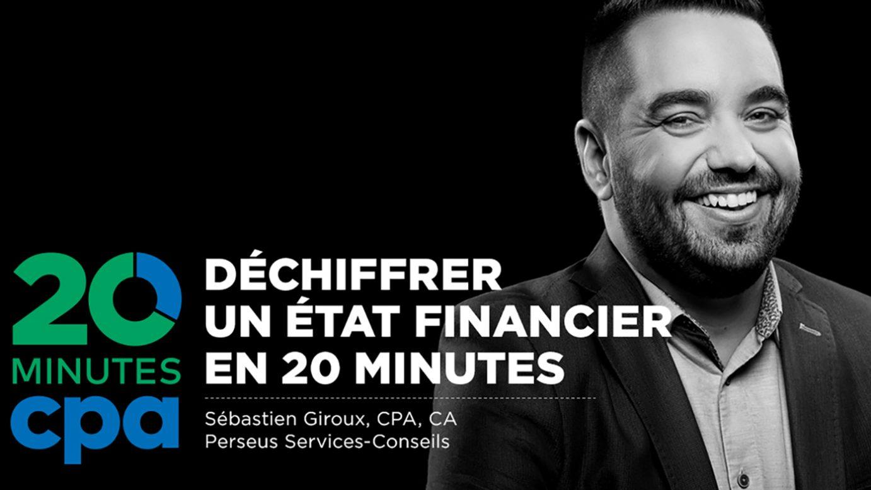 20 MINUTES CPA: DÉCHIFFRER UN ÉTAT FINANCIER EN 20 MINUTES
