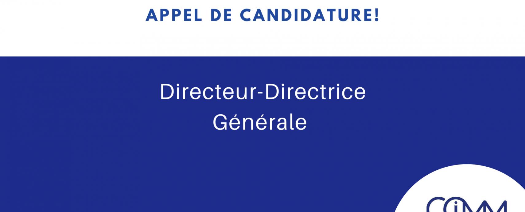 Appel à  la candidature - Direction générale
